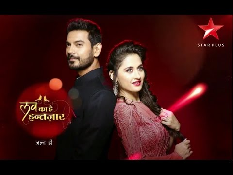'Love Ka Hai Intezaar' Star Plus Serial Promo / Star-Cast Real Life Images