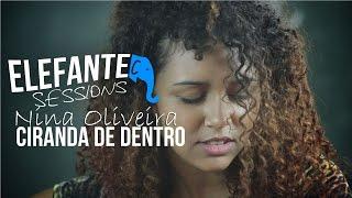 ELEFANTE SESSIONS | Nina Oliveira + Rodrigo Ciampi - Ciranda de Dentro