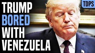 Trump Got Bored with Venezuelan Regime Change