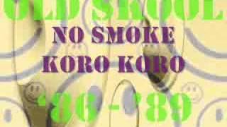 no smoke koro koro youtube