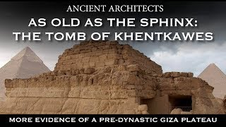 As Old As The Sphinx: The Mysterious Giza Tomb of Khentkawes | Ancient Architects