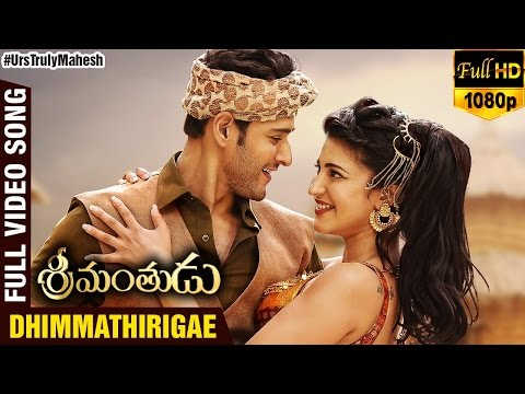 Xxx Mp4 Dhimmathirigae Full Video Song Srimanthudu Movie Mahesh Babu Shruti Haasan DSP 3gp Sex