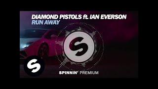 Diamond Pistols ft. Ian Everson - Run Away