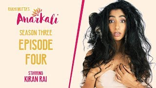 ANARKALI WEB SERIES | SEASON 3 EPISODE 4 | OPINIONS ARE BEST SHARED