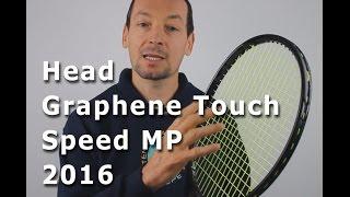 Head Graphene Touch Speed MP 2016 - Test par Team-Tennis.fr