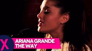 Ariana Grande - 'The Way' (Exclusive Acoustic Performance) On Capital XTRA