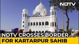 NDTV Goes To Kartarpur Corridor On Its Inauguration