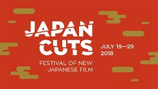 JAPAN CUTS 2018 - Festival of New Japanese Film