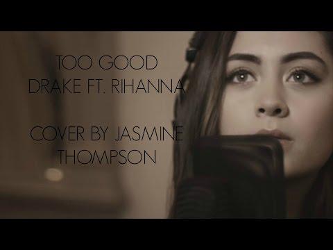 Jasmine Thompson - Too Good Cover / LYRICS