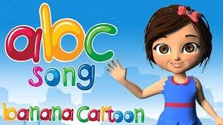 Abc Song NURSERY RHYMES| Learn ABC Song Alphabet + Baby Songs by Banana Cartoon |