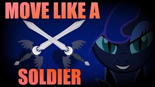 Move Like A Soldier PMV || Princess Luna