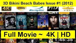 3D Bikini Beach Babes Issue #1 Full Movie