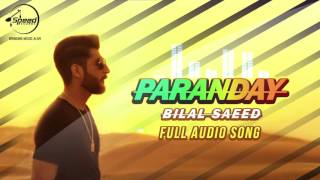 Paranday (Full Audio Song) | Bilal Saeed | Latest Punjabi Song 2016 | Speed Records/Envy  presents