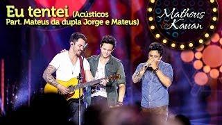 Matheus & Kauan - Eu Tentei - Part. Esp. Mateus J&M [DVD Mundo Paralelo] (Clipe Oficial)