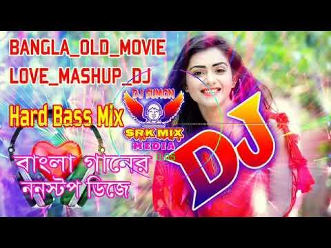 Xxx Mp4 New Bangla MASHUP DJ 2018 BANGLA OLD MOVIE LOVE New Dj Mix Dest Dj Song 2018 Top Bd Dj Song Letes Dj 3gp Sex