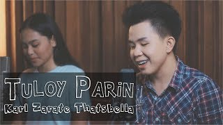 Tuloy Parin (cover) - Karl Zarate & ThatsBella Ft. Advocate Pinoy