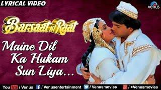 Maine Dil Ka Hukam Sun Liya - Full Lyrical Video Song | Barsaat Ki Raat | Latest Hindi Song