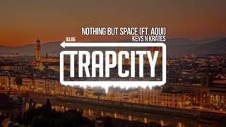Keys N Krates - Nothing But Space (ft. Aqui)