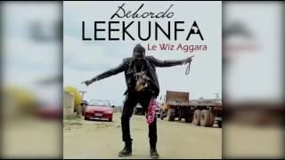 Debordo Leekunfa - Le Wiz Aggara (audio)