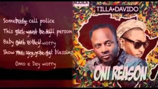 Tilla ft Davido - Oni Reason (Lyrics Video)