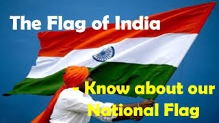The Flag of India - Know about our National Flag