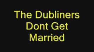 The Dubliners Dont Get Married