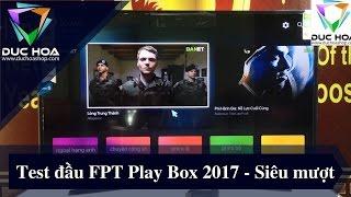 FPT play box 2017 - Trải nghiệm,  Siêu mượt - duchoashop.com