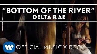 Delta Rae - Bottom Of The River [Official Music Video]