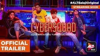 CYBERSQUAD   Official Trailer (HD)   Streaming Soon   #ALTBalajiOriginal