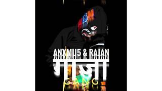 ANXMU5 X RAJAN - गाजा GANG (Nepali EDM Trap Song)