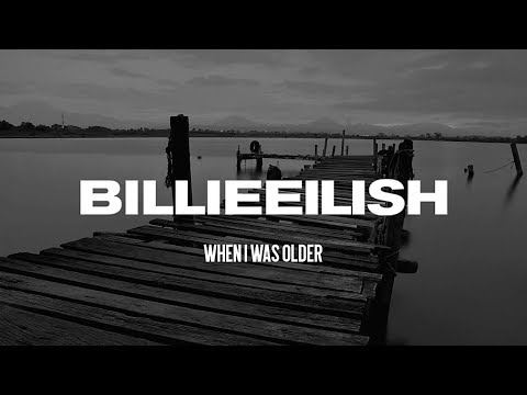Billie Eilish WHEN I WAS OLDER Lyrics