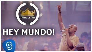 Thiaguinho | Hey, Mundo! (Clipe Oficial) [DVD #VamoQVamo - Já nas lojas]