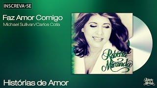 Roberta Miranda - Faz Amor Comigo - Histórias de Amor - [Áudio Oficial]