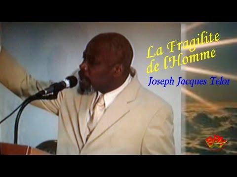 La Fragilite de L Homme Joseph Jacques Telor Predication Preaching Haitian Sermon Pawol