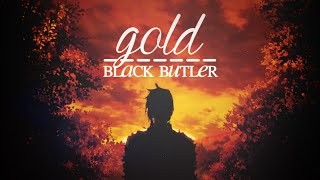 gold. | black butler