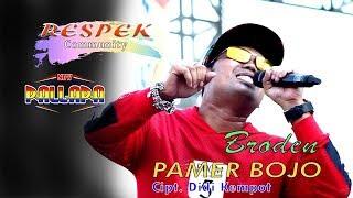 BRODEN - PAMER BOJO - New Pallapa RESPEK Community