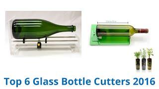 6 Best Glass Bottle Cutters 2016