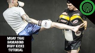 Muay Thai Damaging Body Kicks Tutorial