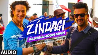 'Zindagi Aa Raha Hoon Main' Full AUDIO Song | Atif Aslam, Tiger Shroff | T-Series