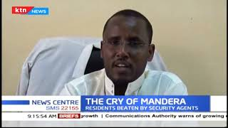 The cry of Mandera: Residents beaten by security agent