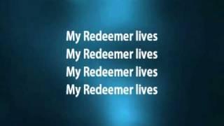My Redeemer Lives - Hillsong w/ lyrics