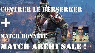 [For Honor FR] Contrer le Berserker + MATCH CRADE ! [Tuto 8/12]