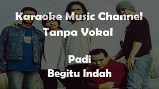 Karaoke Padi - Begitu Indah | Tanpa Vokal