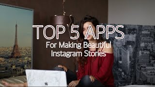 TOP 5 APPS FOR THE BEST INSTAGRAM STORIES