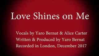 Love Shines on Me (Yaro Bernat & Alice Carter)
