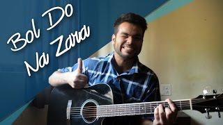 BOL DO NA ZARA • Cover version (Unplugged)  || Azhar || Armaan Malik & Amaal Mallik