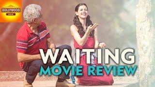 Waiting Full Movie REVIEW | Naseeruddin Shah, Kalki Koechlin | Bollywood Asia
