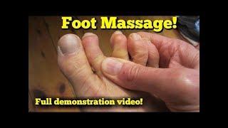 FULL Foot Massage Technique Demonstration!  BEST VIDEO!