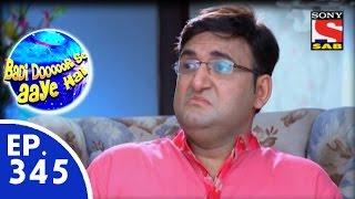 Badi Door Se Aaye Hain - बड़ी दूर से आये है - Episode 345 - 2nd October, 2015