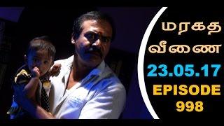 Maragadha Veenai Sun TV Episode 998 23/05/2017